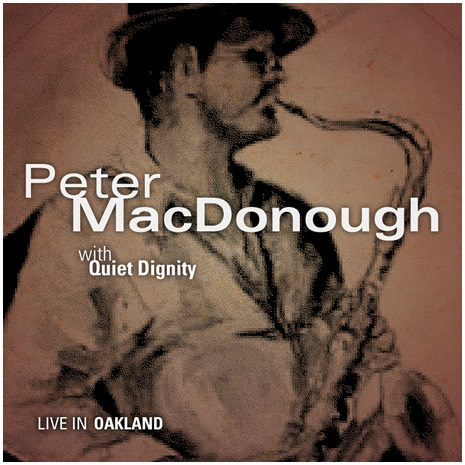 PETER MACDONOUGH WITH QUIET DIGNITY - LIVE IN OAKLAND